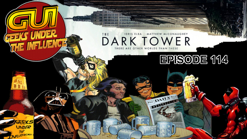 EPISODE 114 – THE DARK TOWER (BOOKS & MOVIE): YOU'RE WEARING FUTURE PANTS!